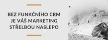 CRM je srdce marketingu. Čtyři prezentace = čtyři přístupy, jak na to