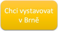 Chci vystavovat v Brně