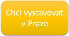 Chci vystavovat v Praze