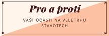 Pro a proti účasti vaší firmy na veletrhu Stavotech