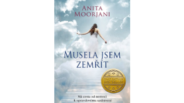 Musela jsem zemřít – Anita Moorjani