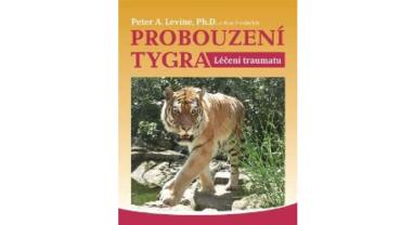 Probuzení tygra  - Peter Levine